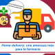 Home delivery, una amenaza más para la farmacia