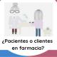 Pacientes o clientes en farmacia